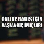 Online bahis için başlangıç ipuçları